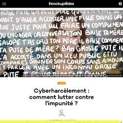 Cyberharcèlement : comment lutter contre l'impunité ?