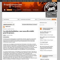 La cyberintimidation : une nouvelle réalité pour les jeunes : Articles