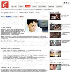 La cyberintimidation : le nouveau mal du siècle? - Articles - Éducation et comportement