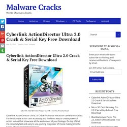 Cyberlink ActionDirector Ultra 2.0 Crack & Serial Key Free Download