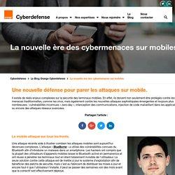 La nouvelle ère des cybermenaces sur mobiles