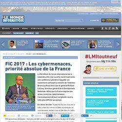 FIC 2017 : Les cybermenaces, priorité absolue de la France