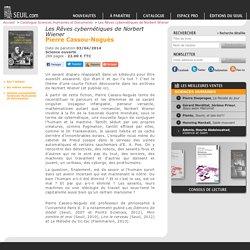 Les Rêves cybernétiques de Norbert Wiener (2014) , Pierre Cassou-Noguès, Sciences humaines