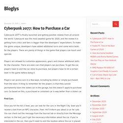 Cyberpunk 2077: How to Purchase a Car - Bloglys