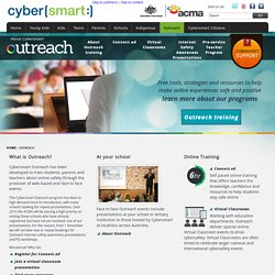 Outreach Cybersafety presentations and workshops for schools and families: Cybersmart