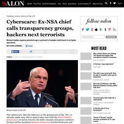 Cyberscare: Ex-NSA chief calls transparency groups, hackers next terrorists