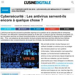 Cybersécurité : Les antivirus servent-ils encore à quelque chose ?