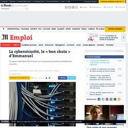 La cybersécurité, le «bon choix» d'Emmanuel