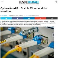 Cybersécurité : Et si le Cloud était la solution...