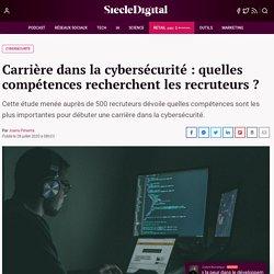 Carrière dans la cybersécurité : quelles compétences recherchent les recruteurs ?