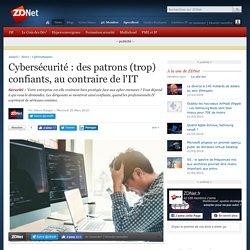 Cybersécurité : des patrons (trop) confiants, au contraire de l'IT