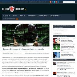 Devenez des experts de cybersécurité avec ces conseils - Globb Security FR