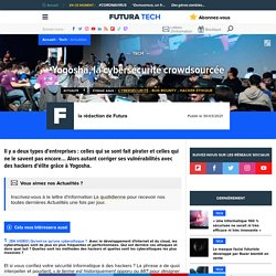Yogosha, la cybersécurité crowdsourcée