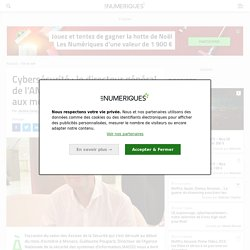 Cybersécurité : le directeur général de l'ANSSI appelle au sursaut face aux menaces