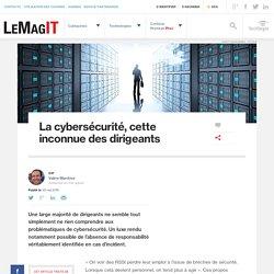 La cybersécurité, cette inconnue des dirigeants