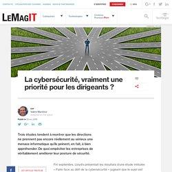 La cybersécurité, vraiment une priorité pour les dirigeants?