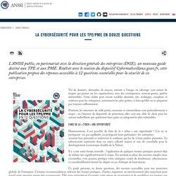 La cybersécurité pour les TPE/PME en douze questions