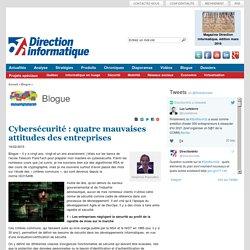 Cybersécurité: quatre mauvaises attitudes des entreprises