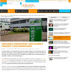 """ENSIBS CyberData : un nouveau parcours """" science des données et cybersécurité """" à l'école d'ingénieurs bretonne"""