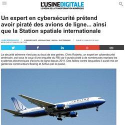 Un expert en cybersécurité prétend avoir piraté des avions de ligne... ainsi que la Station spatiale internationale