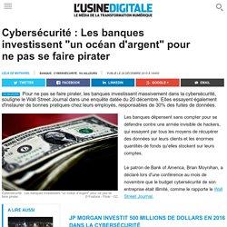 """Cybersécurité : Les banques investissent """"un océan d'argent"""" pour ne pas se faire pirater"""