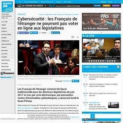 Cybersécurité : les Français de l'étranger ne pourront pas voter en ligne aux législatives