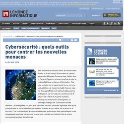 Cybersécurité : quels outils pour contrer les nouvelles menaces -