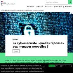 La cybersécurité : quelles réponses aux menaces nouvelles ?