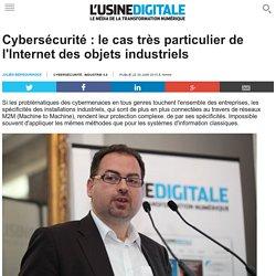Cybersécurité : le cas très particulier de l'Internet des objets industriels