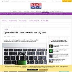 Cybersécurité : l'autre enjeu des big data - Sciencesetavenir.fr