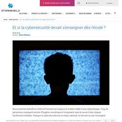 Et s'il fallait enseigner la cybersécurité dès l'école ?