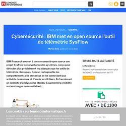 Cybersécurité : IBM met en open source l'outil de télémétrie SysFlow