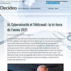 IA, Cybersécurité et Télétravail : la tri-force de l'année 2021