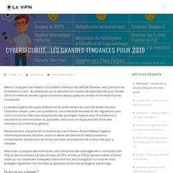 Cybersécurité : Les grandes tendances pour 2019.