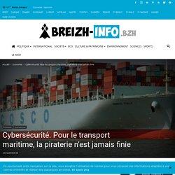 Cybersécurité. Pour le transport maritime, la piraterie n'est jamais finie