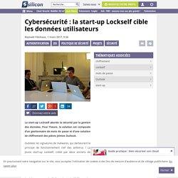 Cybersécurité : la start-up Lockself cible les données utilisateurs