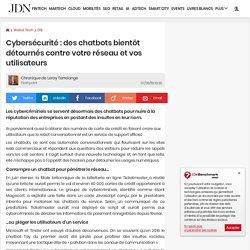 Cybersécurité : des chatbots bientôt détournés contre votre réseau et vos utilisateurs