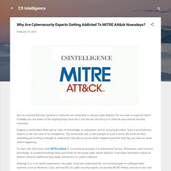 Why Are Cybersecurity Experts Getting Addicted To MITRE Att&ck Nowadays?