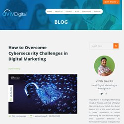 Tips to Overcome Cybersecurity Challenges in Digital Marketing