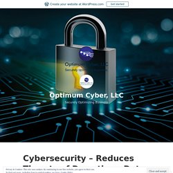 Cybersecurity – Reduces Threats of Downtime, Data Theft, And Website Defacement