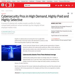 Cybersecurity Pros in High Demand, Highly Paid and Highly Selective