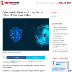 Cybersecurity Measures to Help Secure Future of Your Organization - Support Nerds Technology Blog