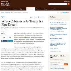 Why a Cybersecurity Treaty Is a Pipe Dream