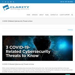 3 COVID-19-Related Cybersecurity Threats to Know > Clarity Technology Solutions