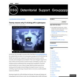 Twenty reasons why it's kicking off in cyberspace | Deterritorial Support Group