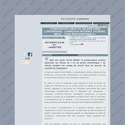 Cybersurveillance du salarié dans l'entreprise: Connexion Internet, fichiers, mèls… Tous professionnels!