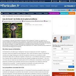 Lieu de travail : les limites de la cybersurveillance - Vie professionnelle