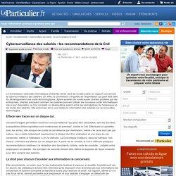 Cybersurveillance des salariés : les recommandations de la Cnil - Vie professionnelle