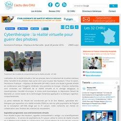 Réseau CHU:Cyberthérapie : la réalité virtuelle pour guérir des phobies