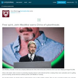 Free spirit, John MacAfee warns China of cyberthreats
